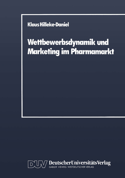 Wettbewerbsdynamik und Marketing im Pharmamarkt von Hilleke-Daniel,  Klaus