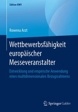 Wettbewerbsfähigkeit europäischer Messeveranstalter von Arzt,  Rowena