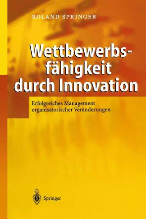 Wettbewerbsfähigkeit durch Innovation von Göbels,  M., Springer,  Roland