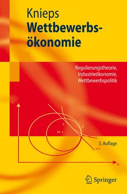 Wettbewerbsökonomie von Knieps,  Günter