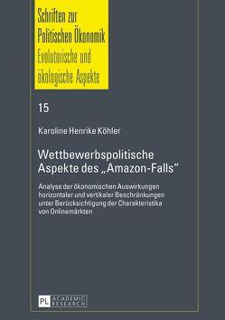 Wettbewerbspolitische Aspekte des «Amazon-Falls» von Köhler,  Karoline Henrike