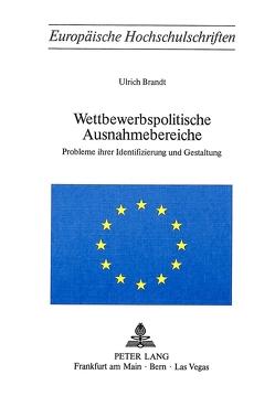 Wettbewerbspolitische Ausnahmebereiche von Brandt,  Ulrich