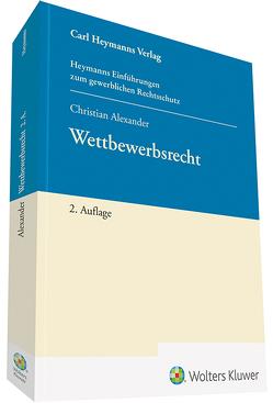Wettbewerbsrecht von Alexander,  Christian