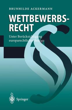 Wettbewerbsrecht von Ackermann,  Brunhilde