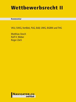 Wettbewerbsrecht II Kommentar von Oesch,  Matthias, Weber,  Rolf H., Zäch,  Roger