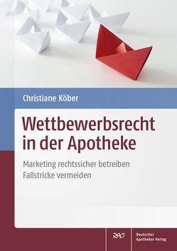 Wettbewerbsrecht in der Apotheke von Köber,  Christiane