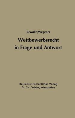 Wettbewerbsrecht in Frage und Antwort von Rewolle,  Hans-Dietrich
