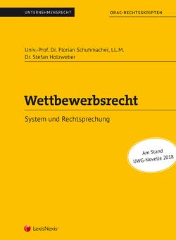 Wettbewerbsrecht (Skriptum) von Holzweber,  Stefan, Schuhmacher,  Florian