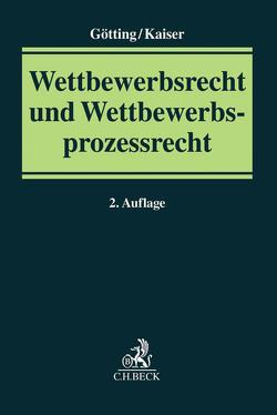 Wettbewerbsrecht und Wettbewerbsprozessrecht von Götting,  Horst-Peter, Hetmank,  Sven, Kaiser,  Helmut, Marx,  Martin, Wündisch,  Sebastian