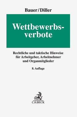 Wettbewerbsverbote von Bauer,  Jobst-Hubertus, Diller,  Martin