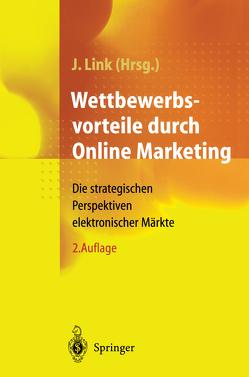 Wettbewerbsvorteile durch Online Marketing von Link,  Jörg, Tiedtke,  D.