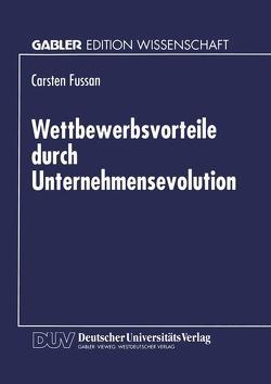 Wettbewerbsvorteile durch Unternehmensevolution von Fussan,  Carsten