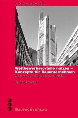 Wettbewerbsvorteile nutzen – Konzepte für Bauunternehmen von Girmscheid,  Gerhard