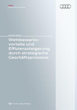 Wettbewerbsvorteile und Effizienzsteigerung durch strategische Geschäftsprozesse von Spyra,  Carsten