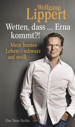 Wetten, dass … Erna kommt?! von Lippert,  Wolfgang