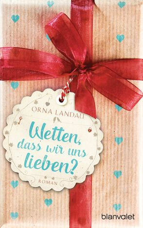 Wetten, dass wir uns lieben? von Landau,  Orna, Wurster,  Gaby