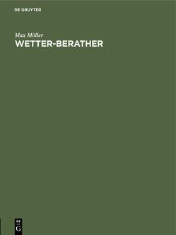 Wetter-Berather von Moeller,  Max