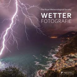 Wetter-Fotografie. Die besten Bilder extremer Phänomene von Royal Meteorological Society