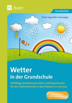 Wetter in der Grundschule von Segmüller-Schwaiger,  Silvia