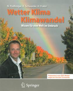 Wetter, Klima, Klimawandel von Frater,  Harald, Podbregar,  Nadja, Schwanke,  Karsten