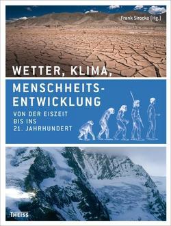 Wetter, Klima, Menschheitsentwicklung von Sirocko,  Frank