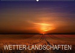 WETTER-LANDSCHAFTEN (Wandkalender 2019 DIN A2 quer) von Schumacher,  Franz