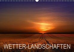 WETTER-LANDSCHAFTEN (Wandkalender 2019 DIN A3 quer) von Schumacher,  Franz