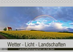 Wetter – Licht – Landschaften (Tischkalender 2019 DIN A5 quer) von Zech,  Ade
