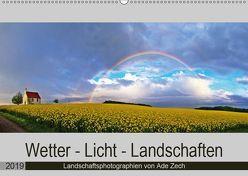Wetter – Licht – Landschaften (Wandkalender 2019 DIN A2 quer) von Zech,  Ade