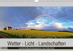 Wetter – Licht – Landschaften (Wandkalender 2019 DIN A4 quer) von Zech,  Ade