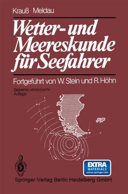 Wetter- und Meereskunde für Seefahrer von Höhn,  R., Krauß,  Joseph, Meldau,  Heinrich, Stein,  Walter