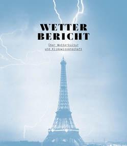 Wetterbericht von Andrae,  Stephan, Bundeskunsthalle Bonn, Fuchs,  Arved, Schellnhuber,  Hans Joachim, Schwanke,  Karsten, Wiedlich,  Wolfgang