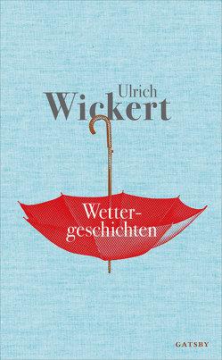 Wettergeschichten von Wickert,  Ulrich