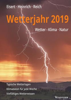 Wetterjahr 2019 von Eisert,  Bernd, Heinrich,  Richard, Reich,  Gabriele