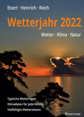Wetterjahr 2022 von Eisert,  Bernd, Heinrich,  Richard, Reich,  Gabriele
