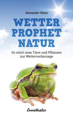 Wetterprophet Natur von Ohms,  Alexander