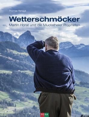 Wetterschmöcker von Renggli,  Thomas, Zangger,  Simon