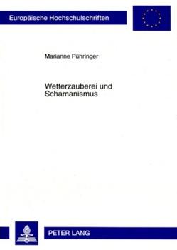 Wetterzauberei und Schamanismus von Pühringer,  Marianne