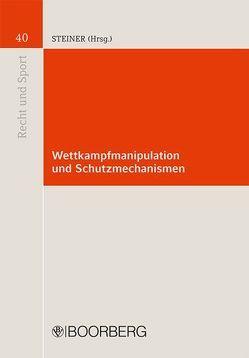 Wettkampfmanipulation und Schutzmechanismen von Forstner,  Hans-Wilhelm, Koerl,  Carsten, Steiner,  Udo