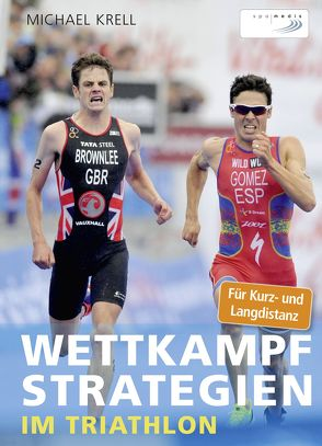 Wettkampfstrategien im Triathlon von Krell,  Michael