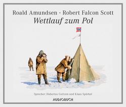 Wettlauf zum Pol von Amundsen,  Roald, Gertzen,  Hubertus, Scott,  Robert Falcon, Spürkel,  Klaus, Wollny,  Julian, Zimber,  Corinna