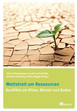 Wettstreit um Ressourcen von Klagge,  Britta, Lienkamp,  Andreas, Scheliha,  Arnulf von, Schneckener,  Ulrich