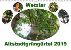 Wetzlar Altstadtgrüngürtel (Wandkalender 2019 DIN A3 quer) von Wally