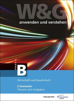 W&G – anwenden und verstehen, B-Profil, 2. Semester, Bundle mit digitalen Lösungen