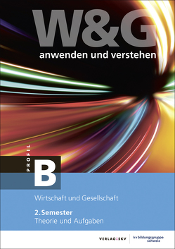 W&G – anwenden und verstehen, B-Profil, 2. Semester, Bundle ohne Lösungen