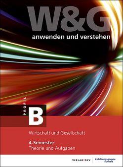 W&G – anwenden und verstehen, B-Profil, 4. Semester, Bundle ohne Lösungen