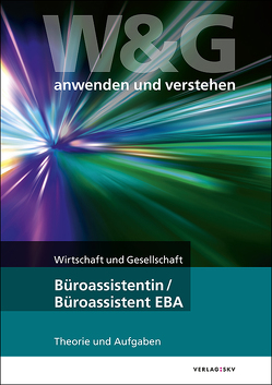 W&G anwenden und verstehen, Büroassistentin/Büroassistent EB, Bundle ohne Lösungen von KV Bildungsgruppe Schweiz