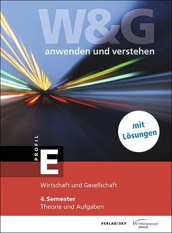W&G anwenden und verstehen, E-Profil, 4. Semester, Bundle mit digitalen Lösungen