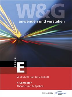W&G – anwenden und verstehen, E-Profil, 4. Semester, Bundle ohne Lösungen