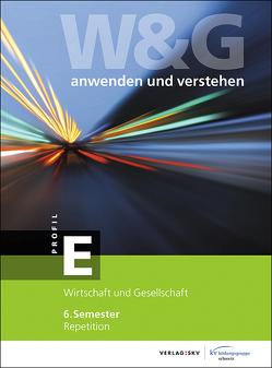 W&G – anwenden und verstehen, E-Profil, 6. Semester, Bundle mit digitalen Lösungen von KV Bildungsgruppe Schweiz